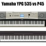 Yamaha YPG 535 vs P45