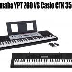 Yamaha YPT 260 vs Casio CTK 3500