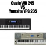 Casio WK 245 Vs Yamaha YPG 235