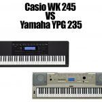 Casio WK 245 Vs Yamaha YPG 235